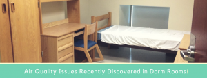 Air Quality Issues Recently Discovered in Dorm Rooms