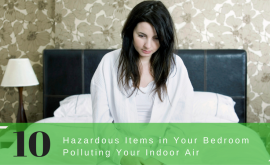 10 Hazardous Items in Your Bedroom Polluting Your Indoor Air
