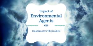Impact of Environmental Agents on Hashimoto's Thyroiditis