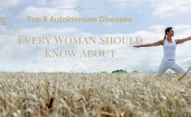 Top 8 Autoimmune Diseases Every Woman Should Know About