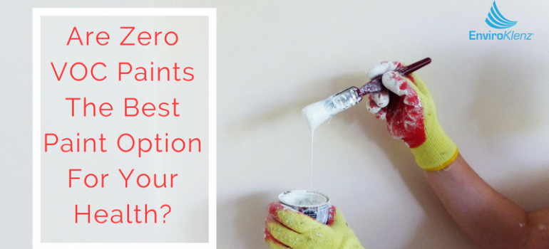 Are Zero VOC Paints The Best Paint Option For Your Health