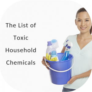 The List of Toxic Household Chemicals