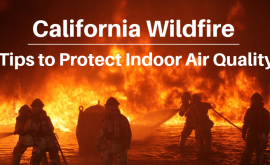 California Wildfire Tips to Protect Indoor Air Quality