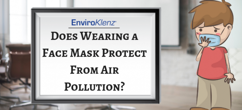 Does Wearing a Face Mask Protect From Air Pollution